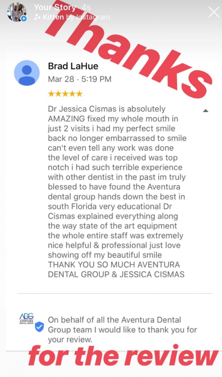 One of the best reviewed cosmetic dental practice and best reviewed cosmetic dentist in Aventura, Miami and Florida. Dr. Jessica Cismas loves to read your feedback and is thankfull to Brad for such a wonderful review.