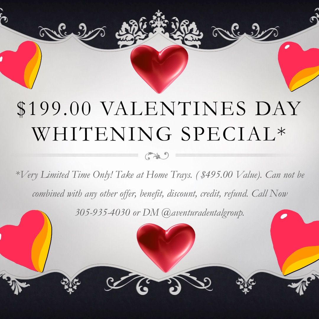 Local cosmetic dentist in Miami celebrates Valentines Day with a Special Offer $199.00 Teeth Whitening Special for Take at Home Trays. Laser Teeth Whitening Special, Laser cleaning Aventura.